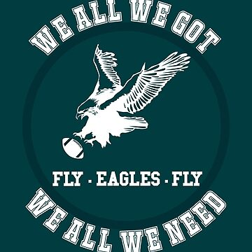 Bird Gang - We All We Got We All We Need - Philly Eagles  by itsmwaura