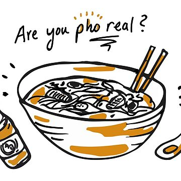 Are You Pho Real? by sofielian