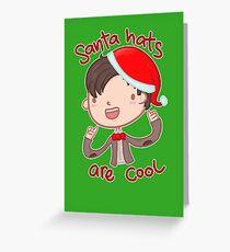 I wear a santa hat now Greeting Card