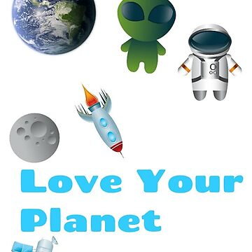 Love Your Planet  by fonzyhappydays