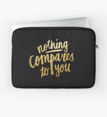 Nothing compares to you Laptop Sleeve