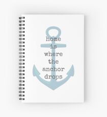 Nautical Style - Home is Where the Anchor Drops Spiral Notebook