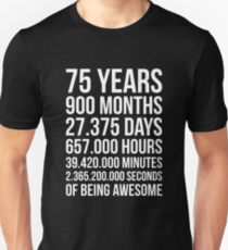 Awesome 75th Birthday Shirt Funny 75 Year Old Birthday Gift Unisex T-Shirt