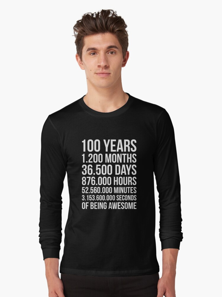 Awesome 100th Birthday Shirt Cool 100 Year Old Gift Long Sleeve T By Davdmark