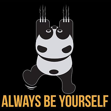 Always be yourself Panda climbing - Gift Idea by vicoli-shirts