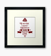 The Best Gift Around The Christmas Tree Is a Family Wrapped With Love - Graphic Quote Print Framed Print