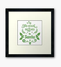 This House Believes In Santa - Graphic Quote Print Framed Print