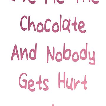 Give Me The Chocolate And Nobody Gets Hurt Bestseller by Manqoo
