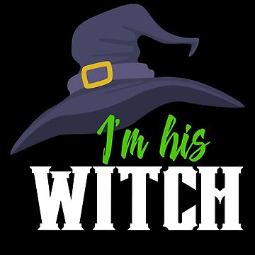 I'm His Witch Happy Halloween Trick Or Treat Gift by BUBLTEES