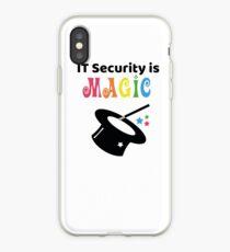 IT Security is Magic iPhone Case
