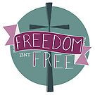 Freedom Isn't Free For Christ Paid the Price by Pamela Maxwell