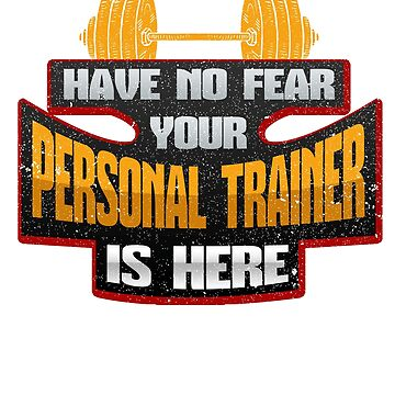 Personal Trainer Have No Fear Your Peronal Trainer is Here Fitness Fun by KanigMarketplac
