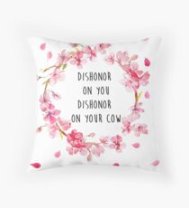 Dishonor on you, dishonor on your cow Throw Pillow