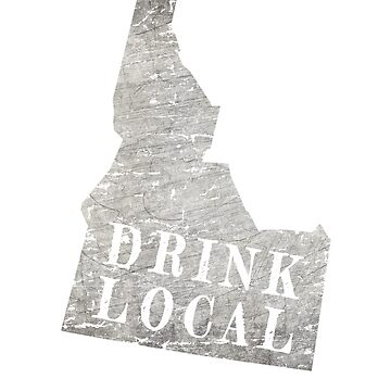 Drink local Idaho state craft beer design  by jhussar