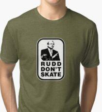 RUDD DON'T SKATE... Tri-blend T-Shirt