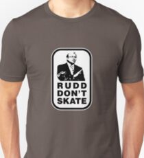 RUDD DON'T SKATE... T-Shirt