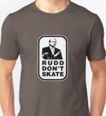 RUDD DON'T SKATE... Unisex T-Shirt