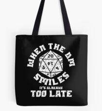 When the DM Smiles it's already too late Tote Bag