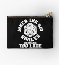 When the DM Smiles it's already too late Studio Pouch