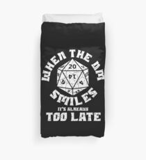 When the DM Smiles it's already too late Duvet Cover