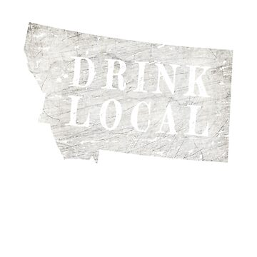 Drink local Montana craft beer design by jhussar