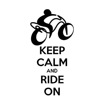 Keep Calm and Ride On. by RBBeachDesigns