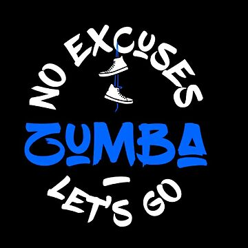 No Excuses  Zumba In Blue by Italianricanart