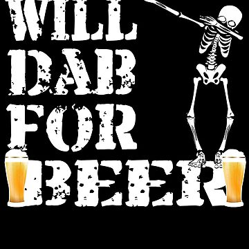 Cool Halloween Skeleton Will Dab For Beer. Beer Lover Gift by galleryOne