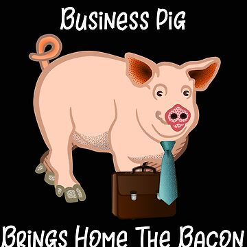 Pig Business Pig Brings Home the Bacon Funny Pigs by stacyanne324