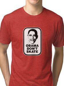 OBAMA DON'T SKATE Tri-blend T-Shirt