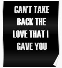 Ich kann die Liebe, die ich geschenkt habe, nicht zurücknehmen Poster