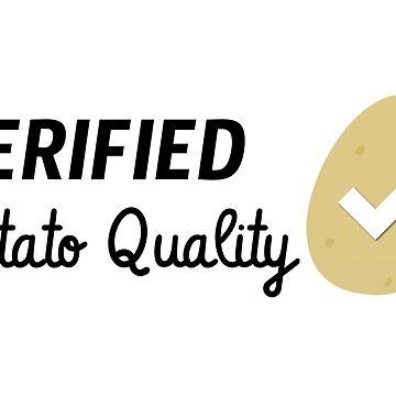 Potato Quality Verified ✓ by misterpillows