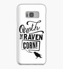 Quoth The Raven, Corn! Samsung Galaxy Case/Skin