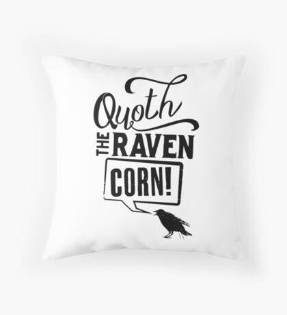 Quoth The Raven, Corn! Throw Pillow