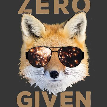 Zero Fox Given - Funny Pun Shirt by rasabi