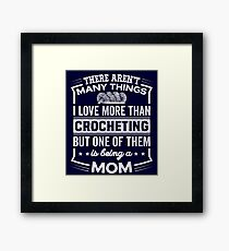 Funny I Love Being A Crocheting Mom Framed Print