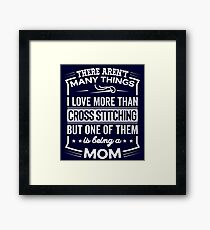 Funny I Love Being A Cross Stitching Mom Framed Print