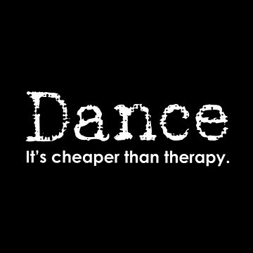 Funny Dance Mom Dad Cheaper Than Therapy for dark square by Dancethoughts