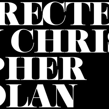 Directed by Christopher Nolan Black/White by Under-TheTable