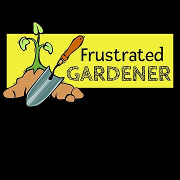 Frustrated Gardener by DogBoo