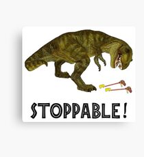 Tyrannosaurus Rex is Stoppable Canvas Print