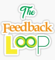 Funny Feedback Tshirt Designs The feedback loop Sticker