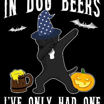 Dabbing Cane Corso Halloween Dog Beer Only One Funny Halloween Dog Boo Party Outfit last minute joke Puppy Lover Costume Here For The Boos by bulletfast