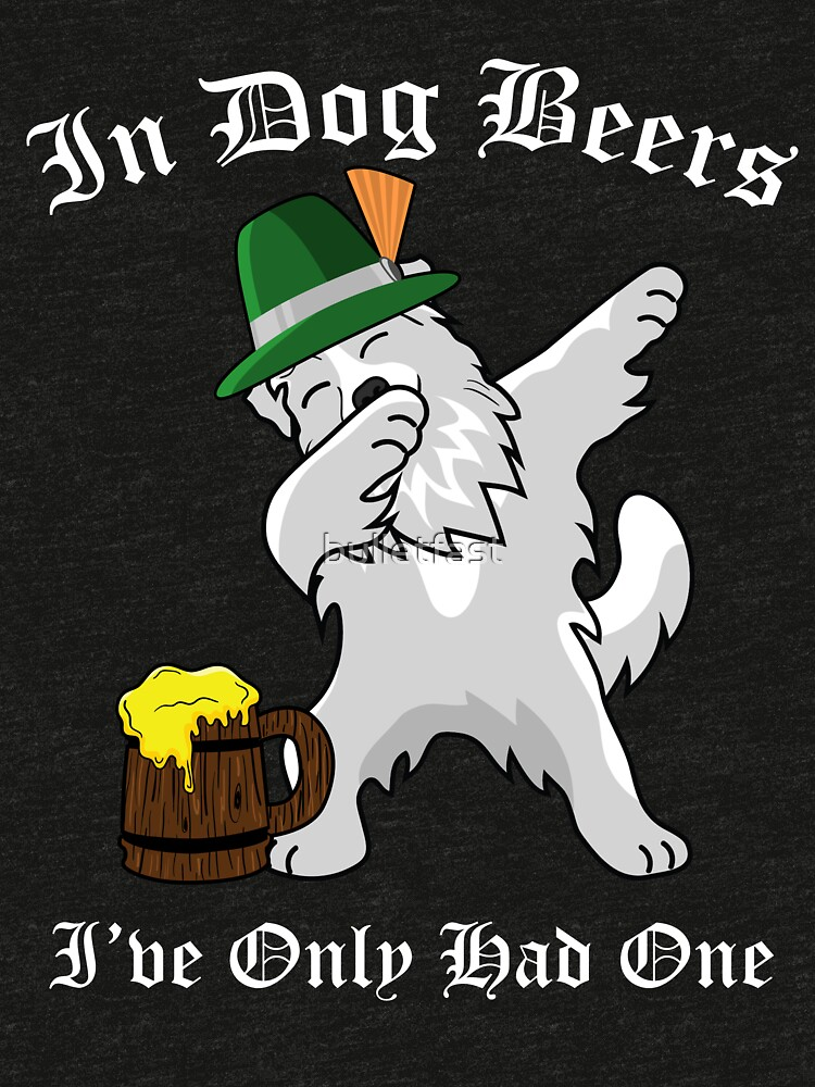 Dabbing Great Pyrenees Oktoberfest Dog Beer Only One Funny Prost Deutschland Behavior Bier Deutsch Octoberfest Party Prost Puppy Lover Drinking Team by bulletfast