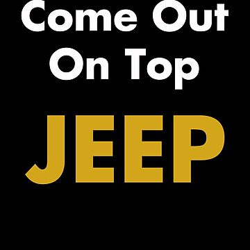 Jeep - Come Out On Top by hottrend01