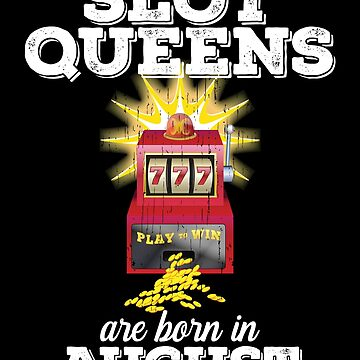 Slots August Birthday Design - Slot Queens Are Born In August by kudostees
