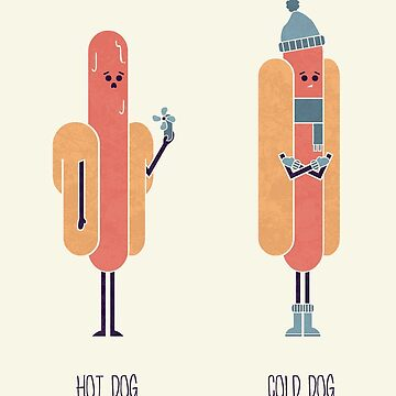 Opposites - Hot Dog by theodorezirinis