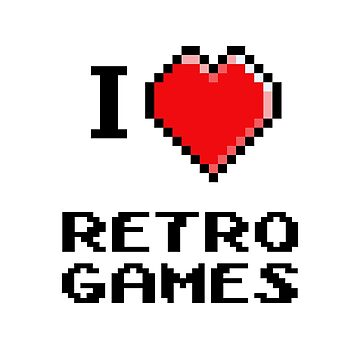 I love retro games by Mamon