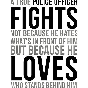 A True Police Officer Fights, Police Quotes, Police Gifts, Police Decor, Police Police Room Decor by motiposter