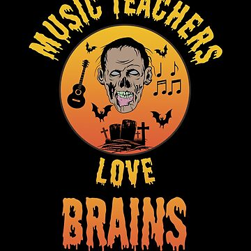 Halloween Costume Music Teachers Love Brains Zombie Ghoul Gift by Basti09